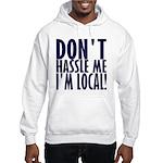 Don't Hassle Me! Hooded Sweatshirt