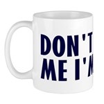 Don't Hassle Me! Mug