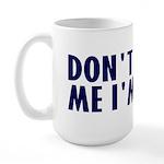 Don't Hassle Me! Large Mug