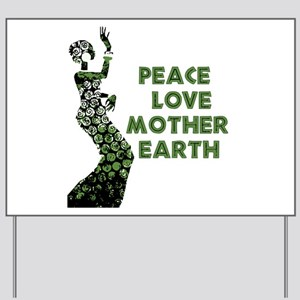 Peace Love Mother Earth Yard Sign