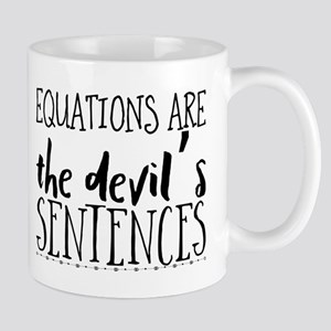Equations are the devil's sentences. Mugs