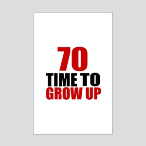 70 Time To Grow Up Birthday Desi Mini Poster Print