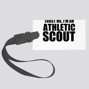 Trust Me, I'm An Athletic Scout Luggage Tag