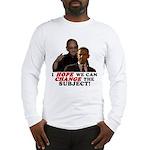 Obama Hopes to Change Long Sleeve T-Shirt