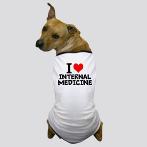 I Love Internal Medicine Dog T-Shirt