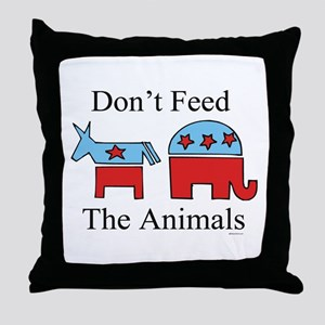 Don't feed the animals ~  Throw Pillow