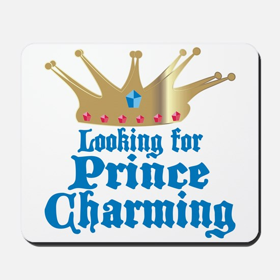 Looking For Prince Charming Mousepad