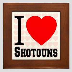 I Love Shotguns Framed Tile