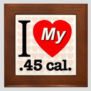 I Love My .45 cal. Framed Tile