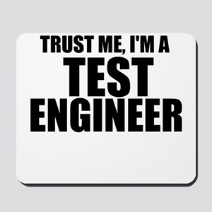 Trust Me, I'm A Test Engineer Mousepad