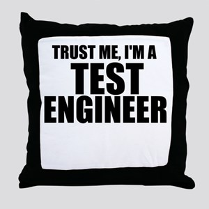 Trust Me, I'm A Test Engineer Throw Pillow
