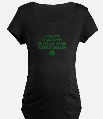 I Can't I Have To Walk My Leprec Maternity T-Shirt