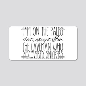 I'm on the Paleo diet, exce Aluminum License Plate