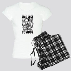 You Only Live Once It as a Cowboy Pajamas