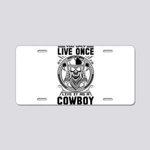 You Only Live Once It as a Cowboy Aluminum License