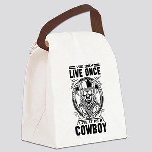 You Only Live Once It as a Cowboy Canvas Lunch Bag