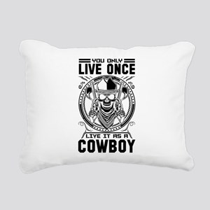 You Only Live Once It as a Cowboy Rectangular Canv
