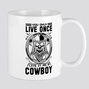 You Only Live Once It as a Cowboy Mugs