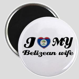 I love my Belizean Wife Magnet