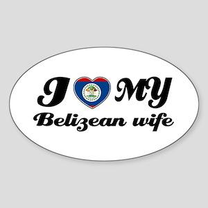 I love my Belizean Wife Oval Sticker