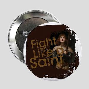 "Fight Like a Saint 2.25"" Button"