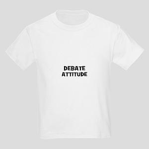 Debate Attitude Kids Light T-Shirt