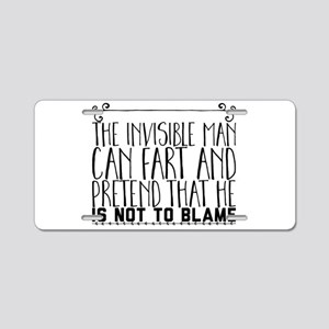 The Invisible Man can fart Aluminum License Plate