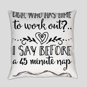 Ugh, who has time to work out?... Everyday Pillow