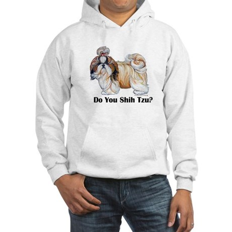 Do You Shih Tzu? Hooded Sweatshirt
