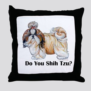 Do You Shih Tzu? Throw Pillow