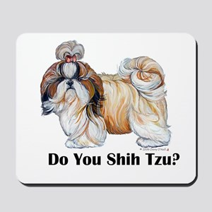 Do You Shih Tzu? Mousepad