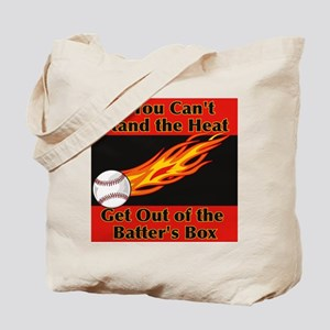 IF YOU CAN'T STAND THE HEAT Tote Bag