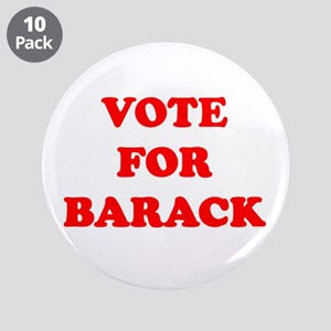 """Vote For Barack 3.5"""" Button (10 pack)"""