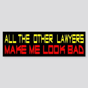 All The Other Lawyers Make Me Look Bad