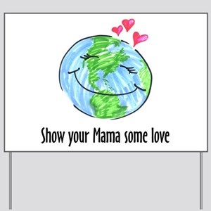 show your Mama some love Yard Sign