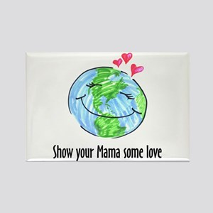 show your Mama some love Rectangle Magnet