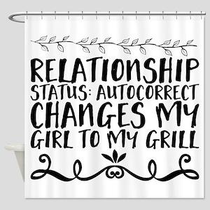 Relationship status: Autocorrect ch Shower Curtain
