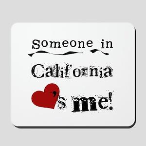 Someone in California Mousepad