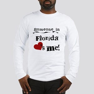 Someone in Florida Long Sleeve T-Shirt