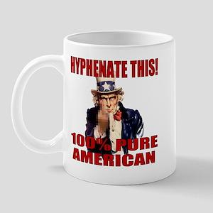 Hyphenate THIS! Angry American Mug