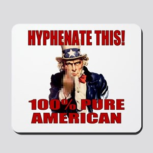 Hyphenate THIS! Angry American Mousepad