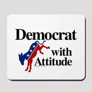 Democrat With Attitude Mousepad