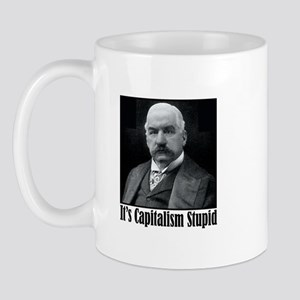 "J.P. Morgan says ""It's Capitalism Stupid"" Mug"