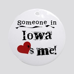 Someone in Iowa Ornament (Round)