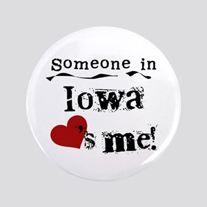 """Someone in Iowa 3.5"""" Button"""