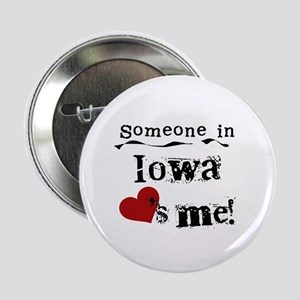 "Someone in Iowa 2.25"" Button"