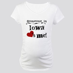 Someone in Iowa Maternity T-Shirt