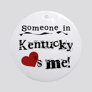 Someone in Kentucky Ornament (Round)