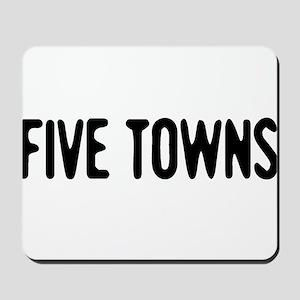 """Five Towns"" Mousepad"