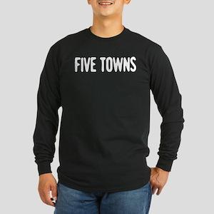 """""""Five Towns"""" Long Sleeve Dark T-Shirt"""